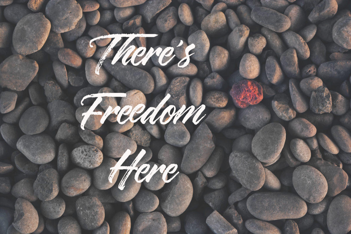 There's Freedom Here